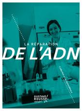 "La réparation de l'ADN - Collection ""Les Explorateurs"" - Gustave Roussy"