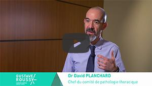 Explications en vidéo du Dr Planchard sur les avancées des traitements du cancer du poumon