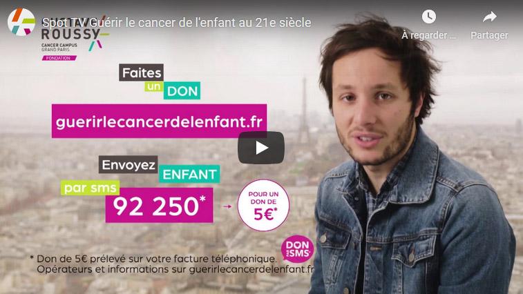 Spot TV Guérir le cancer de l'enfant au 21e siècle